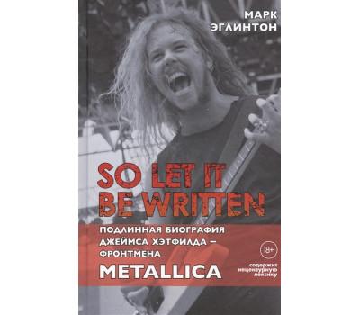 so-let-it-be-written-podlinnaya-biografiya-frontmena-metallica-dzheymsa-hetfilda